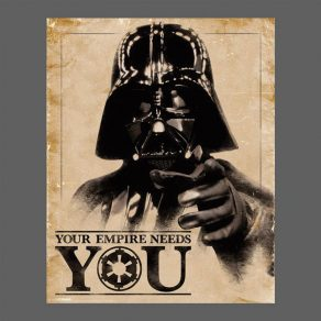 Star Wars - poster Your Empire Needs You