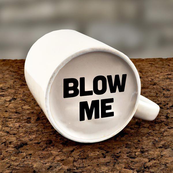Šalica - Blow Me